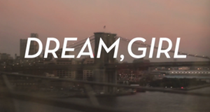 """Dream, Girl"" Documentary Encouraging Women To be Ambitious"