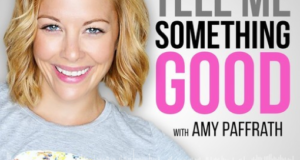 Our Feature On Amy Paffrath's 'Tell Me Something Good' Podcast