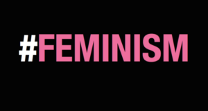 Feminism: Is It The Label That Counts, Or The Action You Take?
