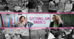 Looking For A Rad Web Series Feat. 2 Badass Female Comedians? 'Sitting On Babies' Is Your Answer!