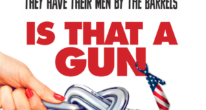"Sex Strikes & Gun Control Laws Collide In The Hilarious ""Is That A Gun In Your Pocket?"""