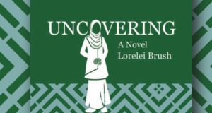 'Uncovering' Novel Explores A Muslim Society Threatened By Extremism & Its Effect On Women